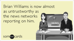 brian-williams-untrustworthy-news-networks-funny-ecard-qvW