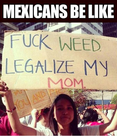 Funniest_Memes_mexicans-be-like_5330.jpeg